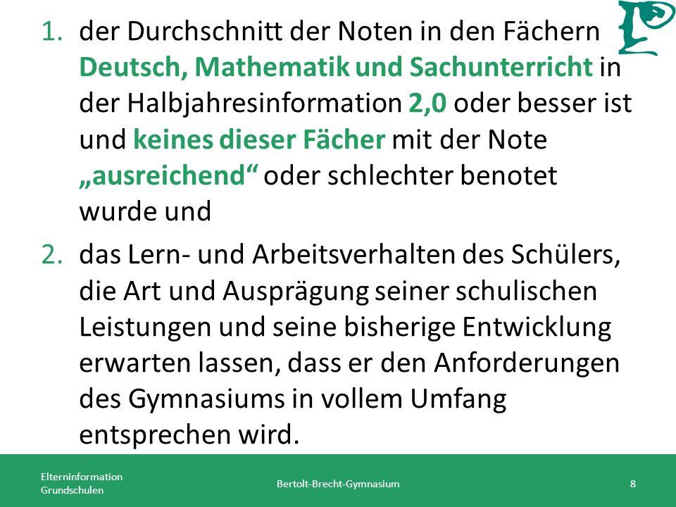 Elterninformation Grundschulen Bertolt-Brecht-Gymnasium39 Fach Klasse 5/1 Klassen 5/2 bis 5/4 Deutsch5 h Ethik/Religion1 h Geographie2 h Geschichte1 h Sport3 h Musik2 h Kunst2 h Englisch 3 h 5 h 2.