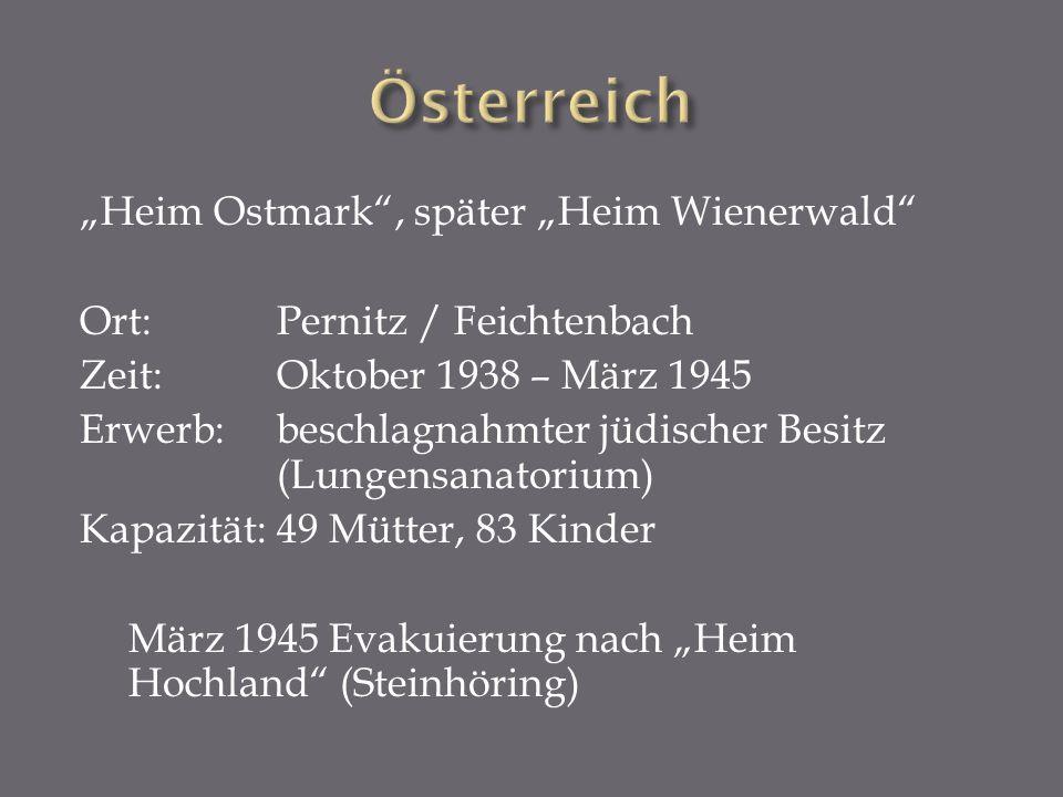 Heim Ostmark, später Heim Wienerwald Ort: Pernitz / Feichtenbach Zeit:Oktober 1938 – März 1945 Erwerb:beschlagnahmter jüdischer Besitz (Lungensanatori