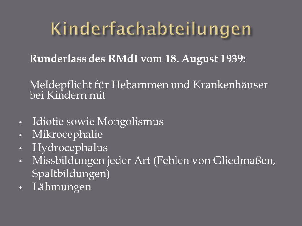 Runderlass des RMdI vom 18. August 1939: Meldepflicht für Hebammen und Krankenhäuser bei Kindern mit Idiotie sowie Mongolismus Mikrocephalie Hydroceph