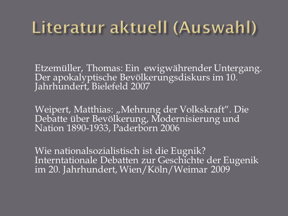 Etzemüller, Thomas: Ein ewigwährender Untergang. Der apokalyptische Bevölkerungsdiskurs im 10. Jahrhundert, Bielefeld 2007 Weipert, Matthias: Mehrung
