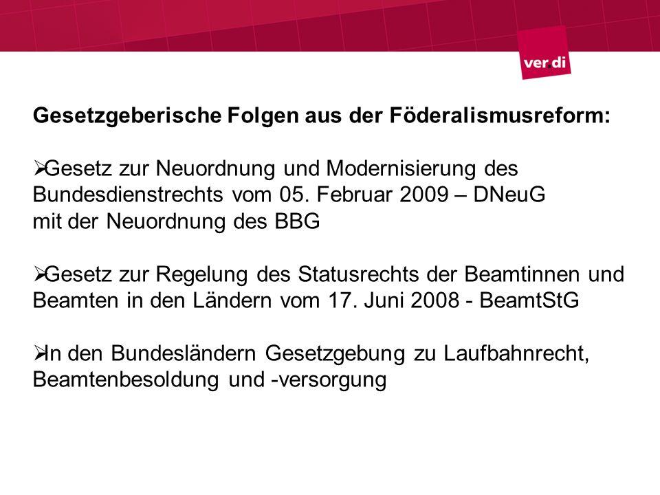 Gesetzgeberische Folgen aus der Föderalismusreform: Gesetz zur Neuordnung und Modernisierung des Bundesdienstrechts vom 05. Februar 2009 – DNeuG mit d