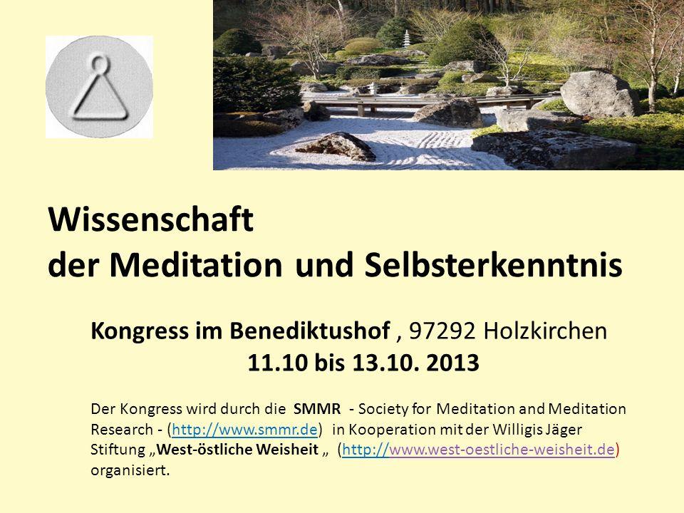 Wissenschaft der Meditation und Selbsterkenntnis Kongress im Benediktushof, 97292 Holzkirchen 11.10 bis 13.10.
