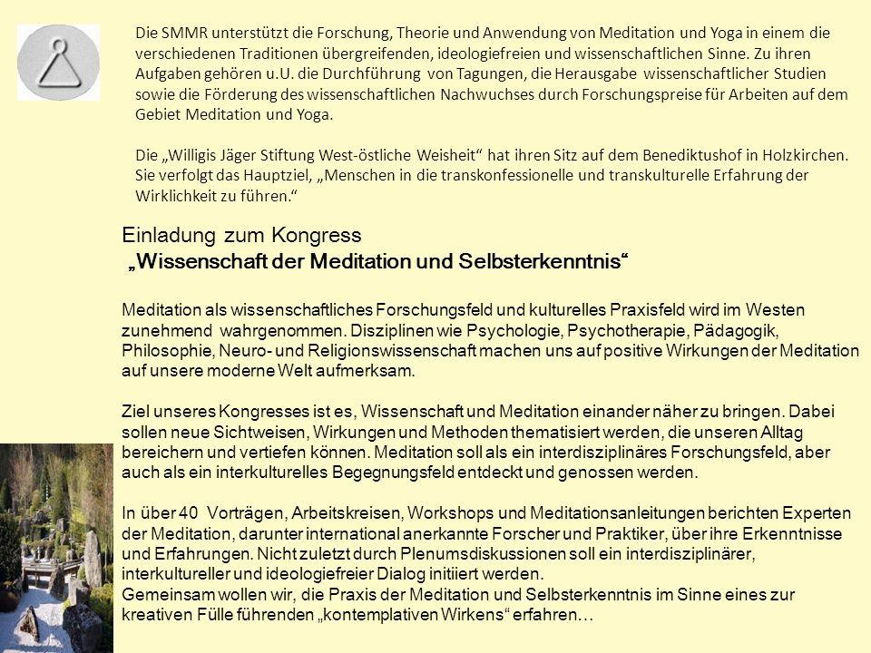 Die SMMR unterstützt die Forschung, Theorie und Anwendung von Meditation und Yoga in einem die verschiedenen Traditionen übergreifenden, ideologiefreien und wissenschaftlichen Sinne.