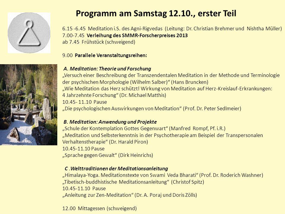Programm am Samstag 12.10., erster Teil 6.15 -6.45 Meditation i.S.