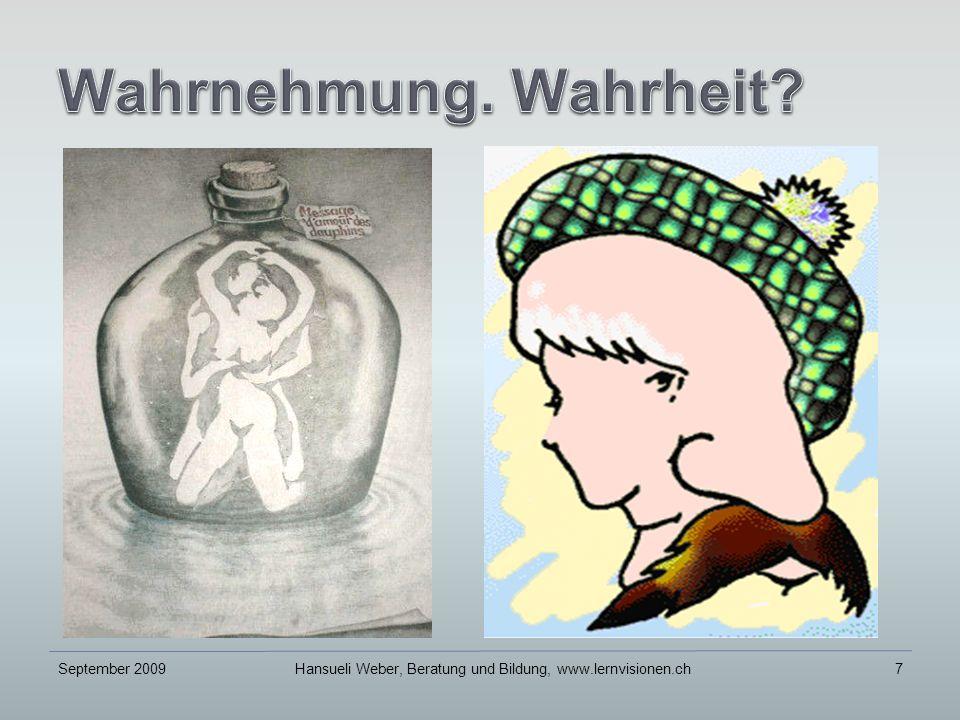 September 2009Hansueli Weber, Beratung und Bildung, www.lernvisionen.ch7