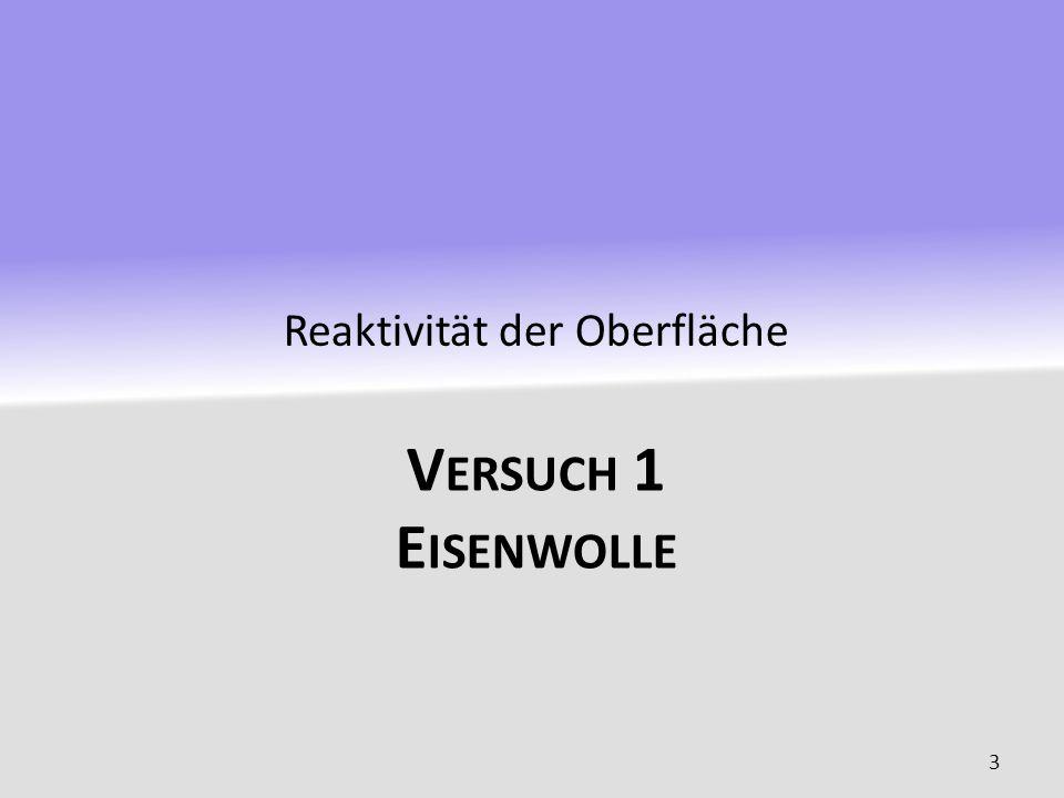 V ERSUCH 1 E ISENWOLLE Reaktivität der Oberfläche 3