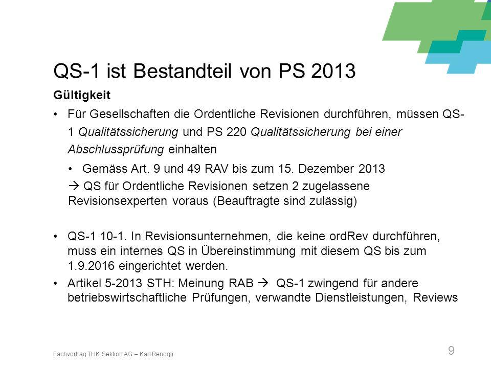 Fachvortrag THK Sektion AG – Karl Renggli 9 QS-1 ist Bestandteil von PS 2013 Gültigkeit Für Gesellschaften die Ordentliche Revisionen durchführen, müs