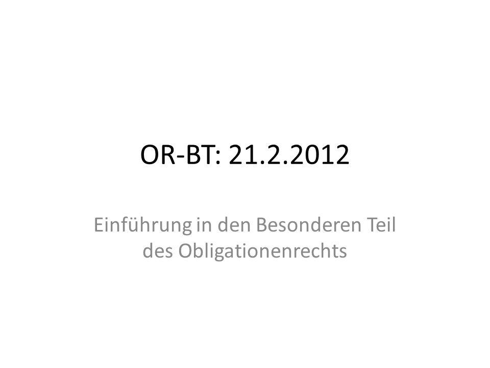OR-BT: 21.2.2012 Einführung in den Besonderen Teil des Obligationenrechts