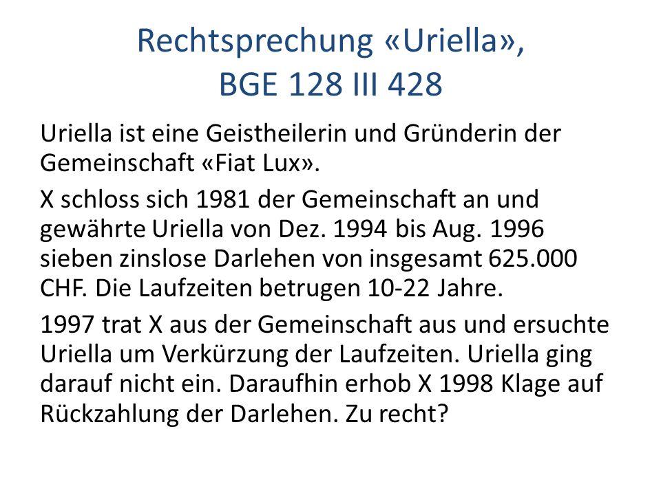 Rechtsprechung «Uriella», BGE 128 III 428 Uriella ist eine Geistheilerin und Gründerin der Gemeinschaft «Fiat Lux». X schloss sich 1981 der Gemeinscha
