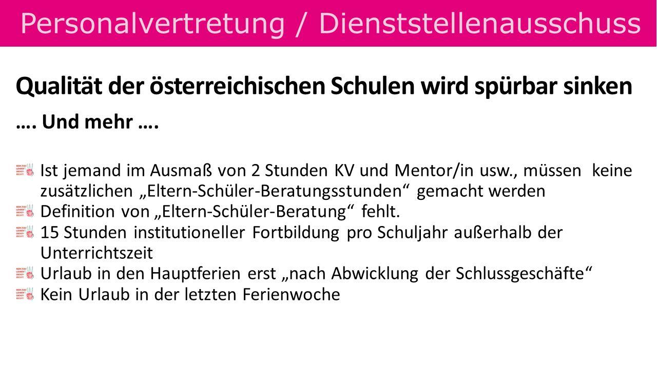 Qualität der österreichischen Schulen wird spürbar sinken …. Und mehr …. Ist jemand im Ausmaß von 2 Stunden KV und Mentor/in usw., müssen keine zusätz