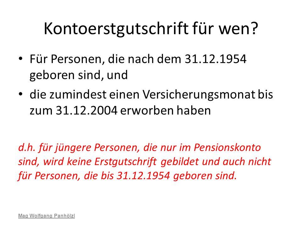 Kontoerstgutschrift für wen? Für Personen, die nach dem 31.12.1954 geboren sind, und die zumindest einen Versicherungsmonat bis zum 31.12.2004 erworbe