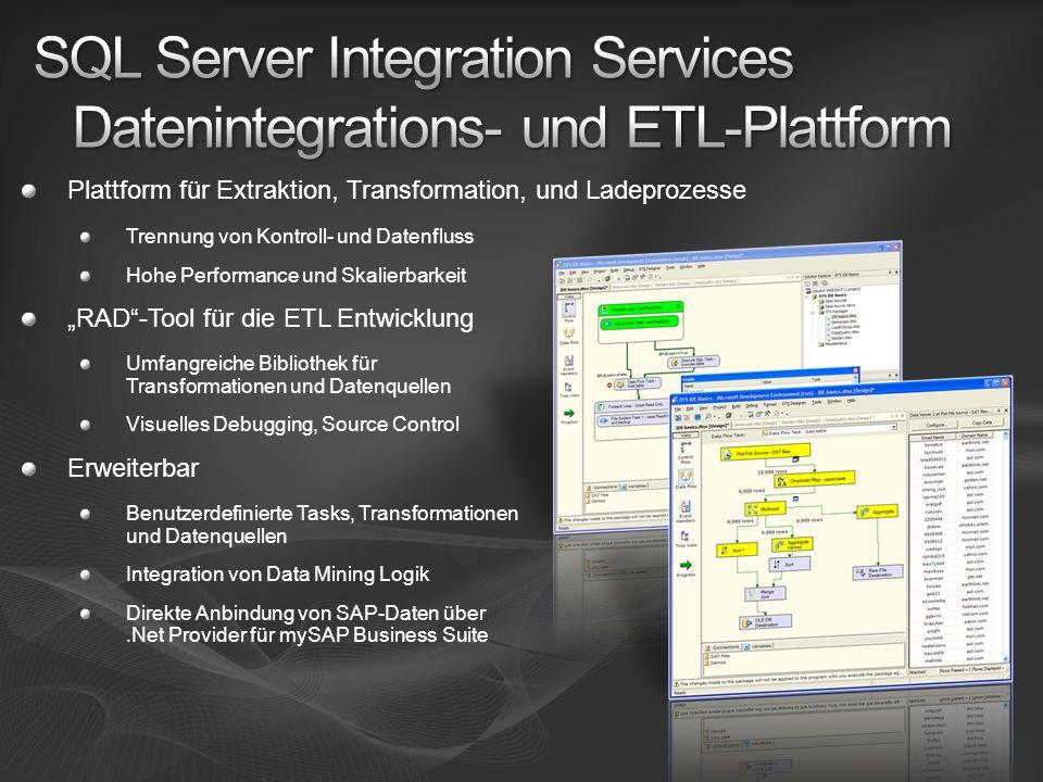 Plattform für Extraktion, Transformation, und Ladeprozesse Trennung von Kontroll- und Datenfluss Hohe Performance und Skalierbarkeit RAD-Tool für die