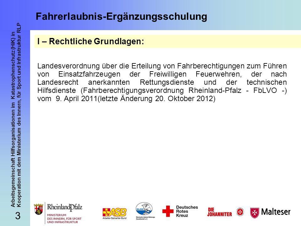 3 Arbeitsgemeinschaft Hilfsorganisationen im Katastrophenschutz (HiK) in Kooperation mit dem Ministerium des Innern, für Sport und Infrastruktur RLP F