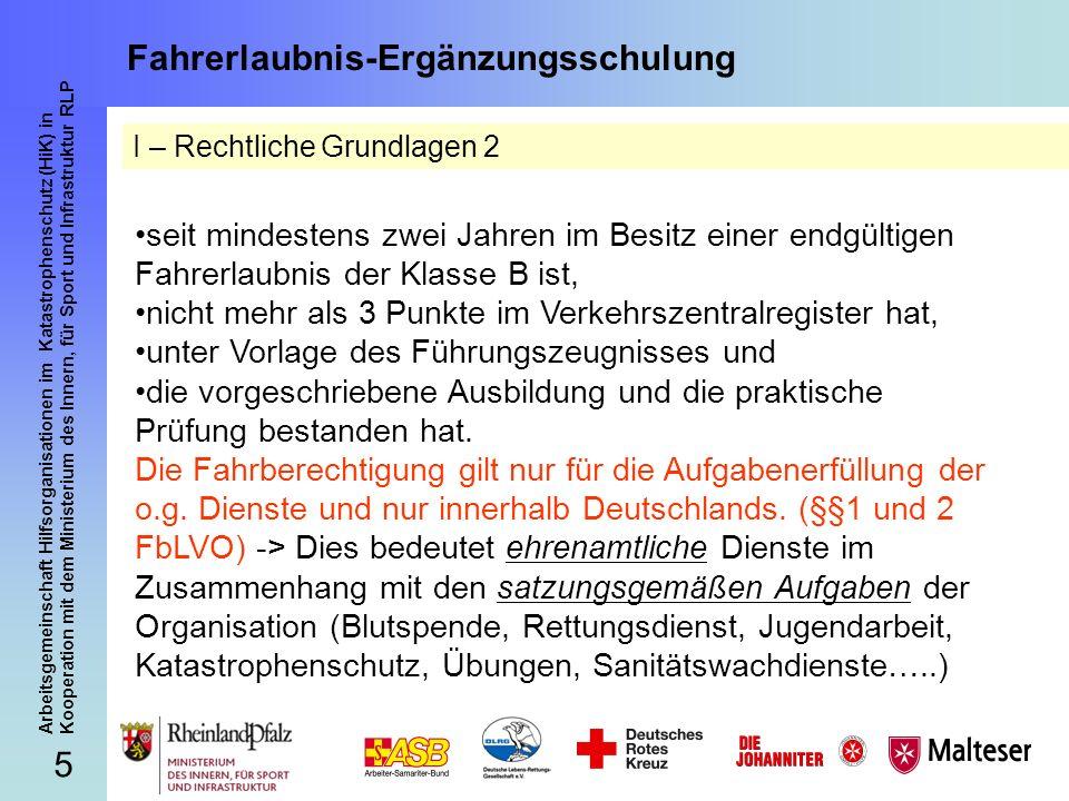 16 Arbeitsgemeinschaft Hilfsorganisationen im Katastrophenschutz (HiK) in Kooperation mit dem Ministerium des Innern, für Sport und Infrastruktur RLP Fahrerlaubnis-Ergänzungsschulung II b – Gefahrenbereiche der Toten Winkel: