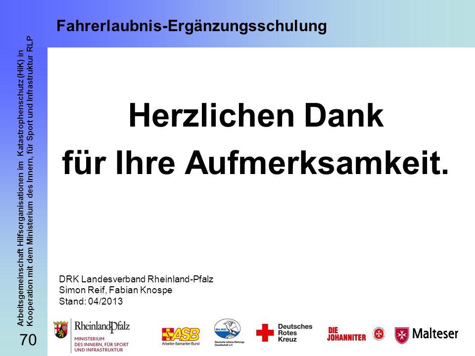 70 Arbeitsgemeinschaft Hilfsorganisationen im Katastrophenschutz (HiK) in Kooperation mit dem Ministerium des Innern, für Sport und Infrastruktur RLP