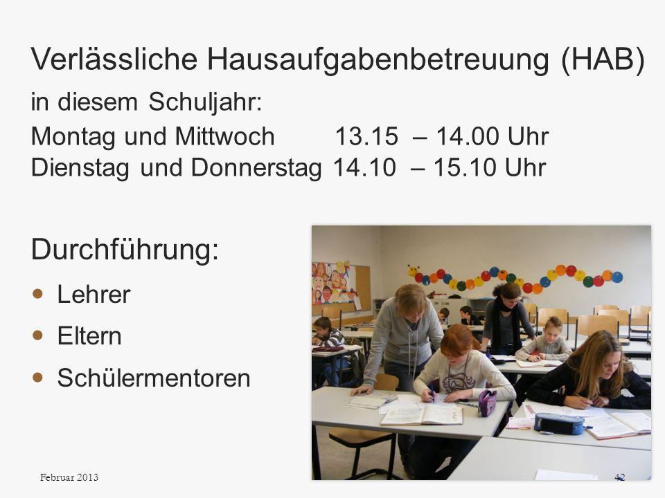 Durchführung: Lehrer Eltern Schülermentoren Verlässliche Hausaufgabenbetreuung (HAB) in diesem Schuljahr: Montag und Mittwoch 13.15 – 14.00 Uhr Dienst
