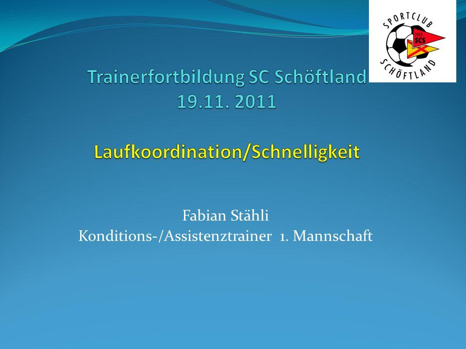 4.Laufkoordination im Training: Spielerische Vermittlung Gilt v.a.