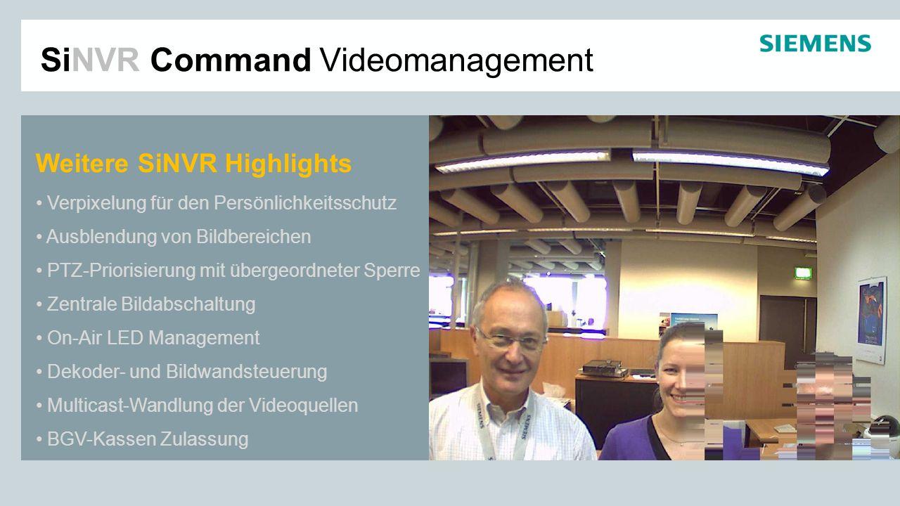 SiNVR Command Videomanagement Weitere SiNVR Highlights Verpixelung für den Persönlichkeitsschutz Ausblendung von Bildbereichen PTZ-Priorisierung mit ü