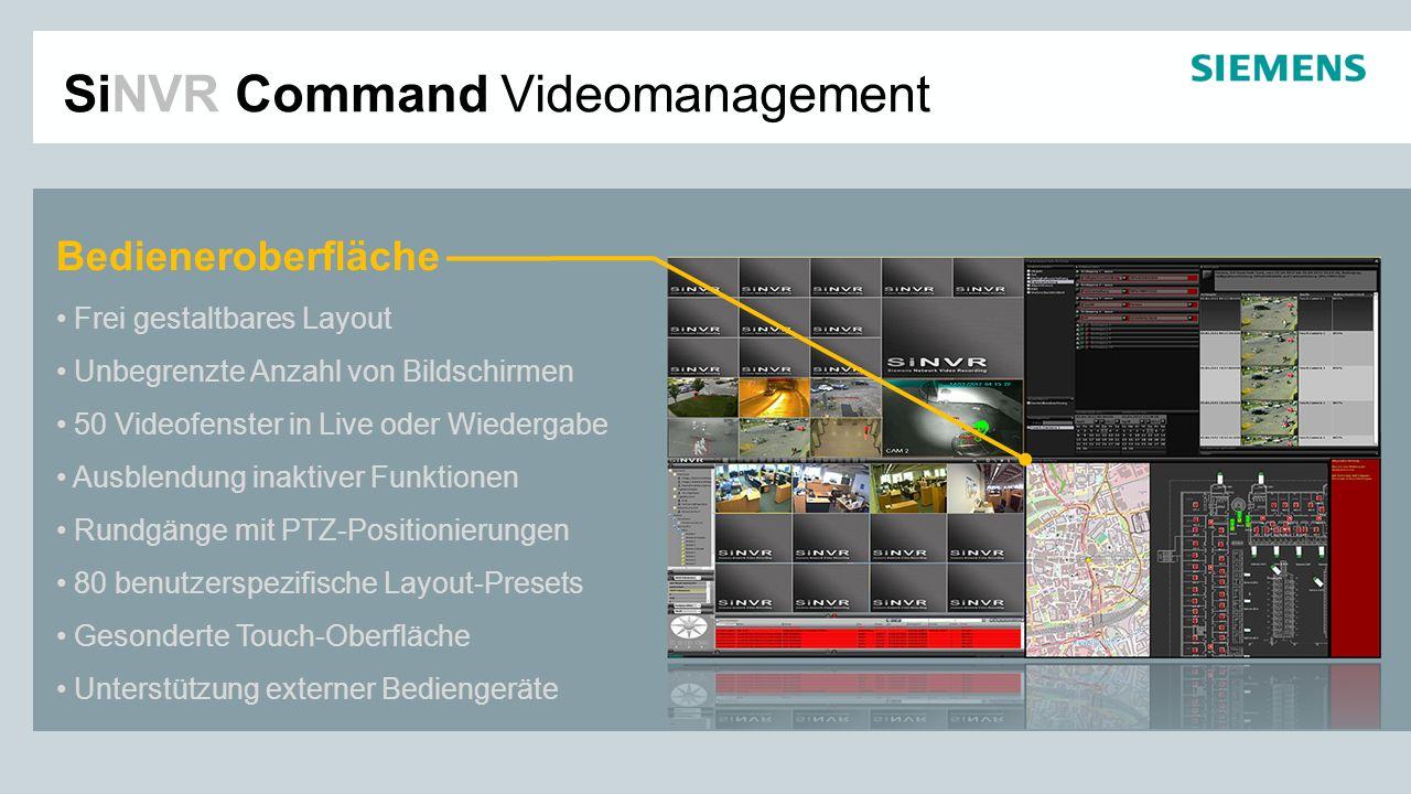 SiNVR Command Videomanagement Nahtlos zu Fremdsystemen OPC-Schnittstellen zu allen Gewerken BACnet/LON/KNX - Anbindung Vernetzte Kommunikationsserver Vollständige ONVIF-Implementierung Offene Schnittstellen für Fremdsysteme Gateways zur Standard-Konvertierung Analogwandlung der digitalen Videoströme I/O Kontakte über IP-Schnittstellen