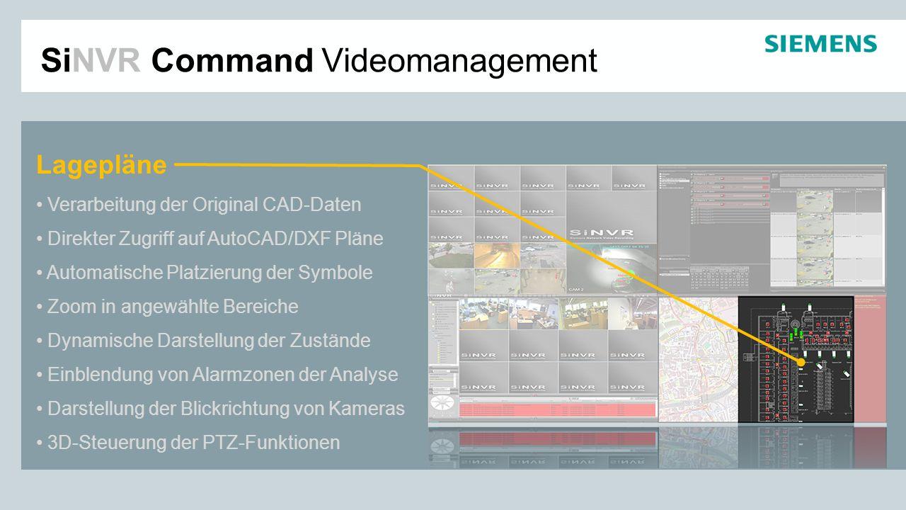 SiNVR Command Videomanagement GEO-Daten Offline- und Online-Betrieb über GIS-Server Individuelles Kartenmaterial Erfassung durch Längen-/Breitengrad Lokalisierung aller Komponenten Drag/Drop-Aufschaltung von Kameras Anwahl der ortsspezifischer Lagepläne Blickrichtungsanzeige der Kameras Zoomdarstellung der gewählten Bereiche