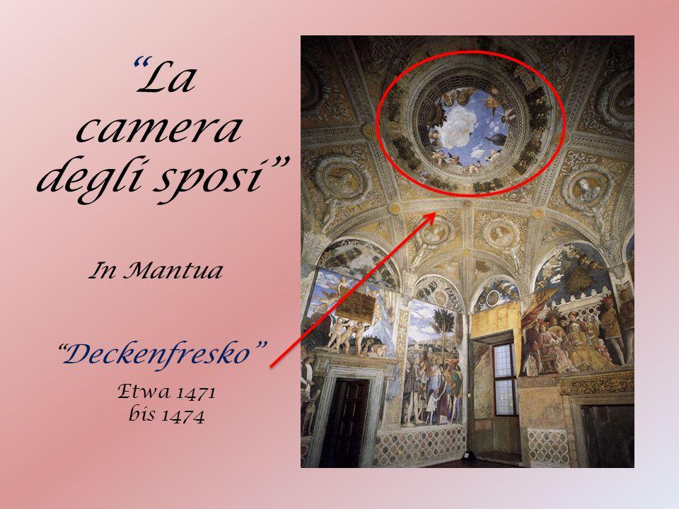 La camera degli sposi In Mantua Deckenfresko Etwa 1471 bis 1474