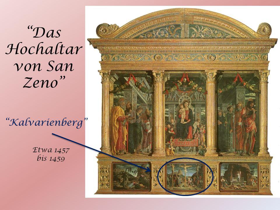Das Hochaltar von San Zeno Kalvarienberg Etwa 1457 bis 1459