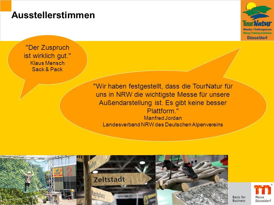 Ausstellerstimmen 24 Der Zuspruch ist wirklich gut. Klaus Mensch Sack & Pack Wir haben festgestellt, dass die TourNatur für uns in NRW die wichtigste Messe für unsere Außendarstellung ist.