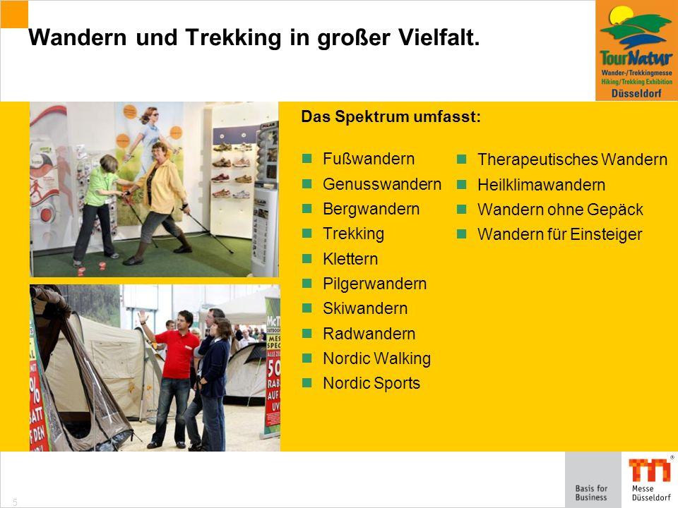 5 Das Spektrum umfasst: Fußwandern Genusswandern Bergwandern Trekking Klettern Pilgerwandern Skiwandern Radwandern Nordic Walking Nordic Sports Wandern und Trekking in großer Vielfalt.