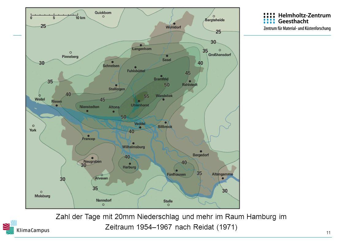 11 Zahl der Tage mit 20mm Niederschlag und mehr im Raum Hamburg im Zeitraum 1954–1967 nach Reidat (1971)