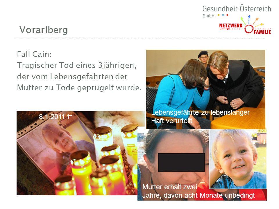 Vorarlberg Fall Cain: Tragischer Tod eines 3jährigen, der vom Lebensgefährten der Mutter zu Tode geprügelt wurde. Lebensgefährte zu lebenslanger Haft
