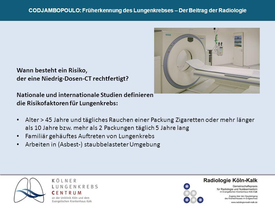 CODJAMBOPOULO: Früherkennung des Lungenkrebses – Der Beitrag der Radiologie Wann besteht ein Risiko, der eine Niedrig-Dosen-CT rechtfertigt? Nationale
