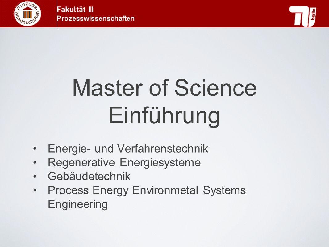 Master of Science Einführung Energie- und Verfahrenstechnik Regenerative Energiesysteme Gebäudetechnik Process Energy Environmetal Systems Engineering