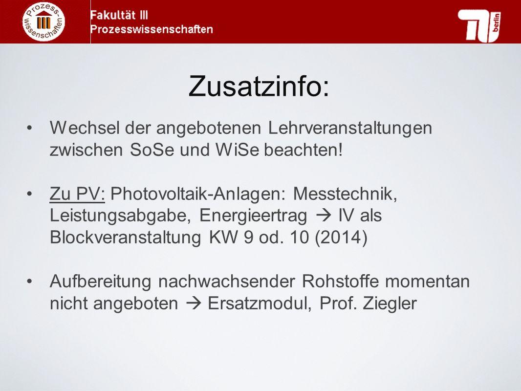 Zusatzinfo: Wechsel der angebotenen Lehrveranstaltungen zwischen SoSe und WiSe beachten! Zu PV: Photovoltaik-Anlagen: Messtechnik, Leistungsabgabe, En