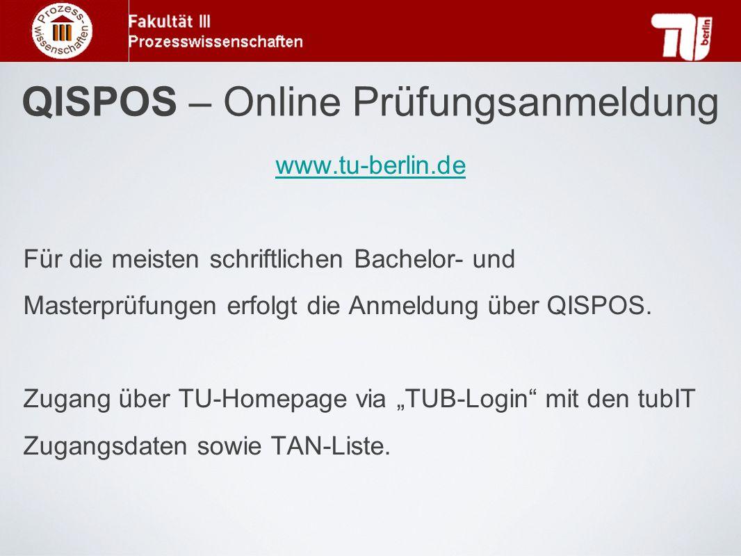 QISPOS – Online Prüfungsanmeldung www.tu-berlin.de Für die meisten schriftlichen Bachelor- und Masterprüfungen erfolgt die Anmeldung über QISPOS. Zuga