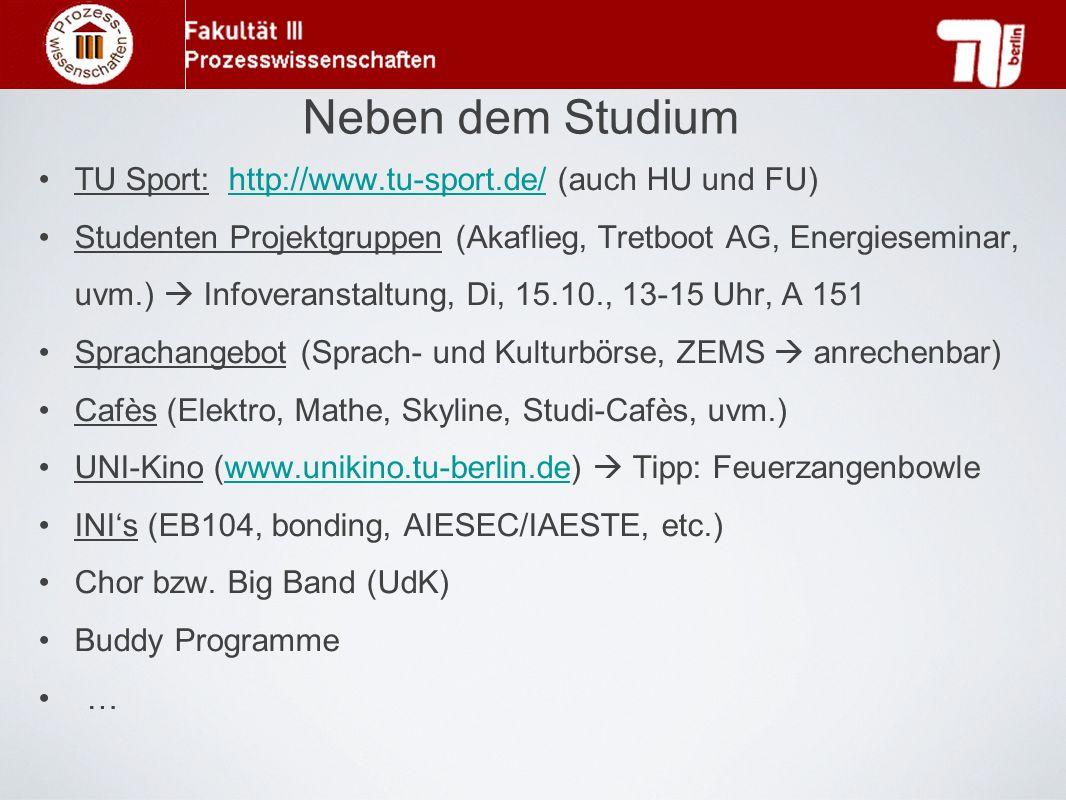 Neben dem Studium TU Sport: http://www.tu-sport.de/ (auch HU und FU)http://www.tu-sport.de/ Studenten Projektgruppen (Akaflieg, Tretboot AG, Energiese