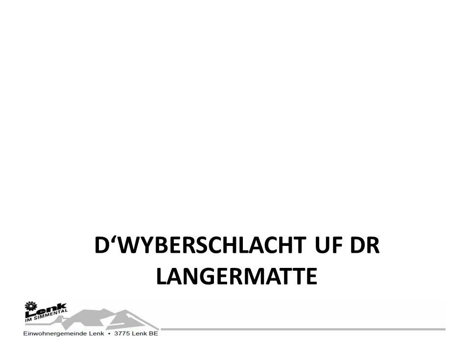 DWYBERSCHLACHT UF DR LANGERMATTE