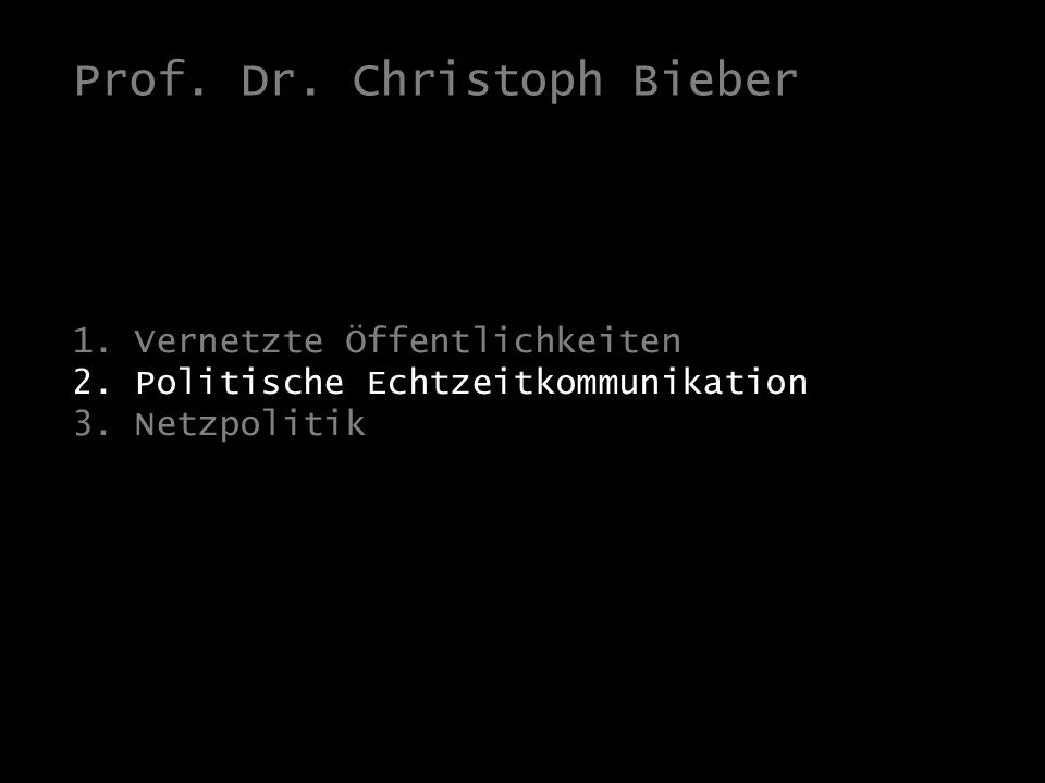 Politik und Staat im Netz 1. Vernetzte Öffentlichkeiten 2.
