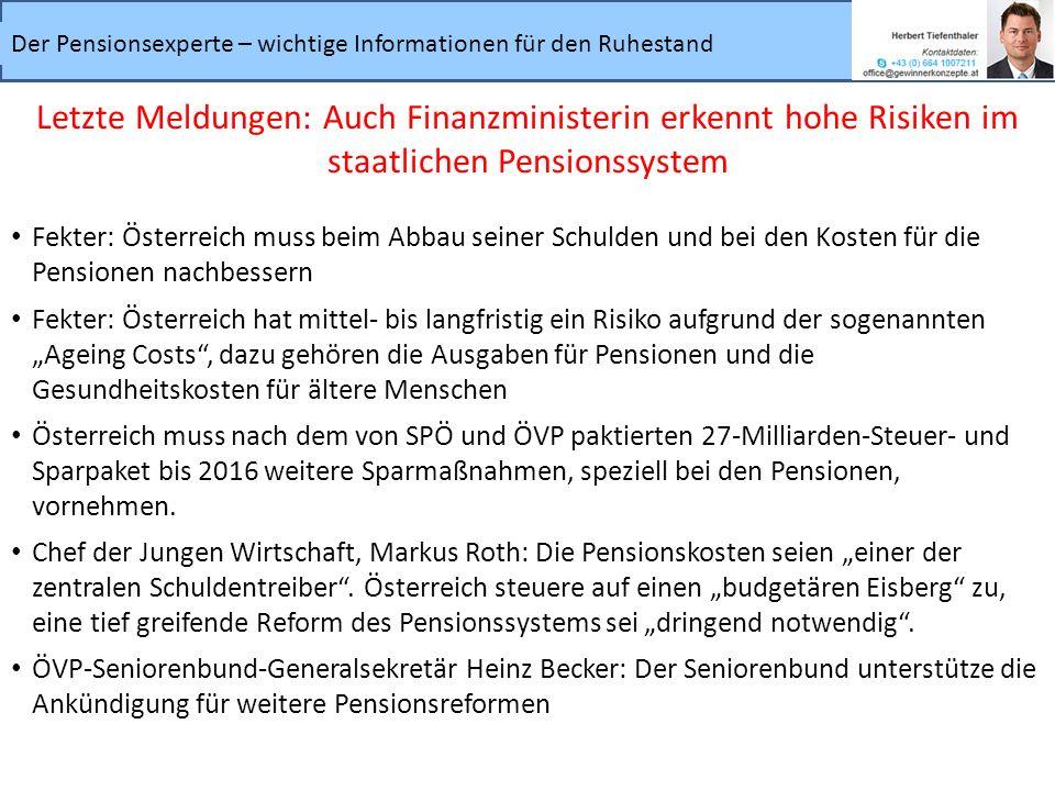 Der Pensionsexperte – wichtige Informationen für den Ruhestand Letzte Meldungen: Auch Finanzministerin erkennt hohe Risiken im staatlichen Pensionssys