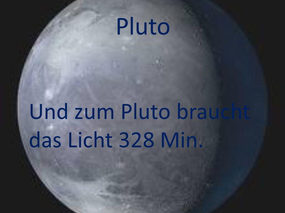 Pluto Und zum Pluto braucht das Licht 328 Min.