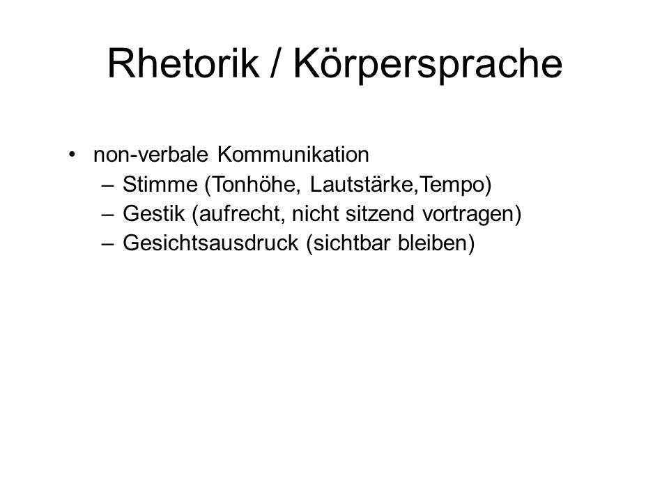 Rhetorik / Körpersprache Sprechpausen = Denkpausen einfache und klare Sätze; Dialog zum Publikum herstellen –Rückkopplung, z.B.