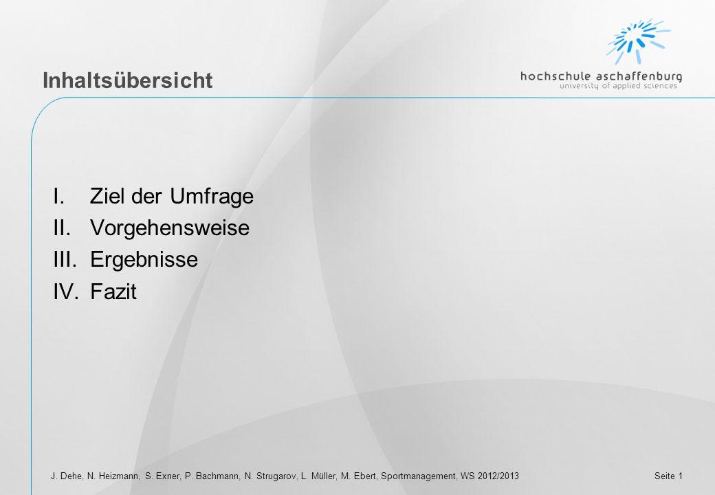 Umfrage: Fan-Verhalten der Aschaffenburger Sportmanagement – Gruppe 1 Janina Dehe, Nina Heizmann, Sandra Exner, Paul Bachmann, Niclas Strugarov, Lukas