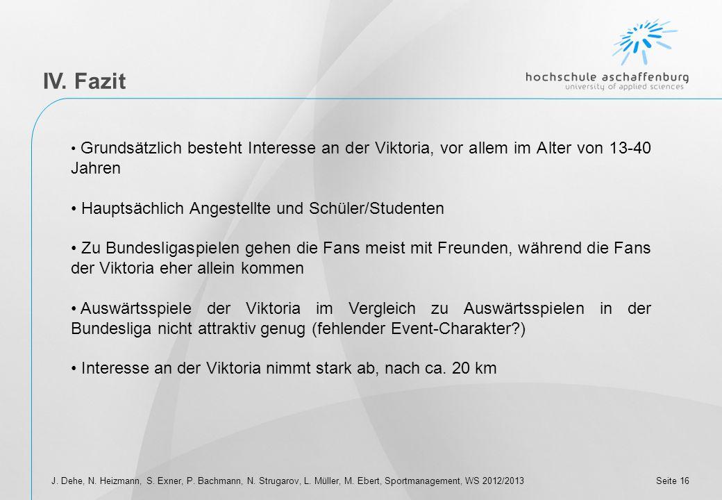 Seite 15 III. Ergebnisse Fragestellung: Welche regionalen Mannschaften konkurrieren mit der Viktoria Aschaffenburg? Zur Erinnerung: 48,08 % geben an,