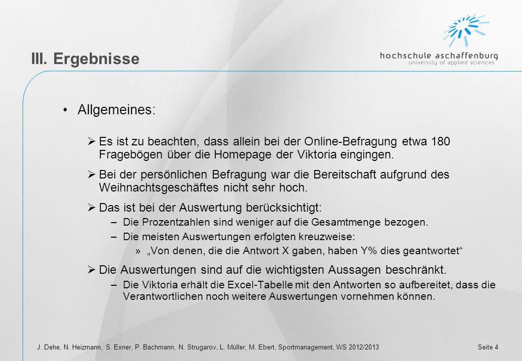 Seite 3J. Dehe, N. Heizmann, S. Exner, P. Bachmann, N. Strugarov, L. Müller, M. Ebert, Sportmanagement, WS 2012/2013 II. Vorgehensweise Erstellung ein