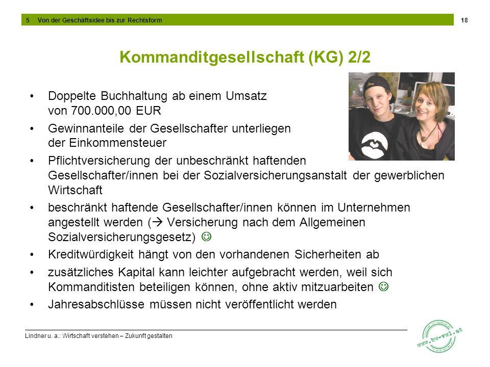 Lindner u. a.: Wirtschaft verstehen – Zukunft gestalten Kommanditgesellschaft (KG) 2/2 Doppelte Buchhaltung ab einem Umsatz von 700.000,00 EUR Gewinna