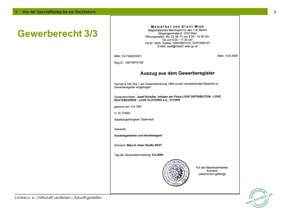 Lindner u. a.: Wirtschaft verstehen – Zukunft gestalten Gewerberecht 3/3 5 5 Von der Geschäftsidee bis zur Rechtsform
