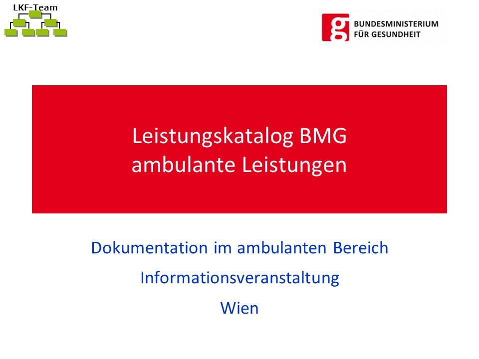 LKF-Team Leistungskatalog BMG ambulante Leistungen Dokumentation im ambulanten Bereich Informationsveranstaltung Wien