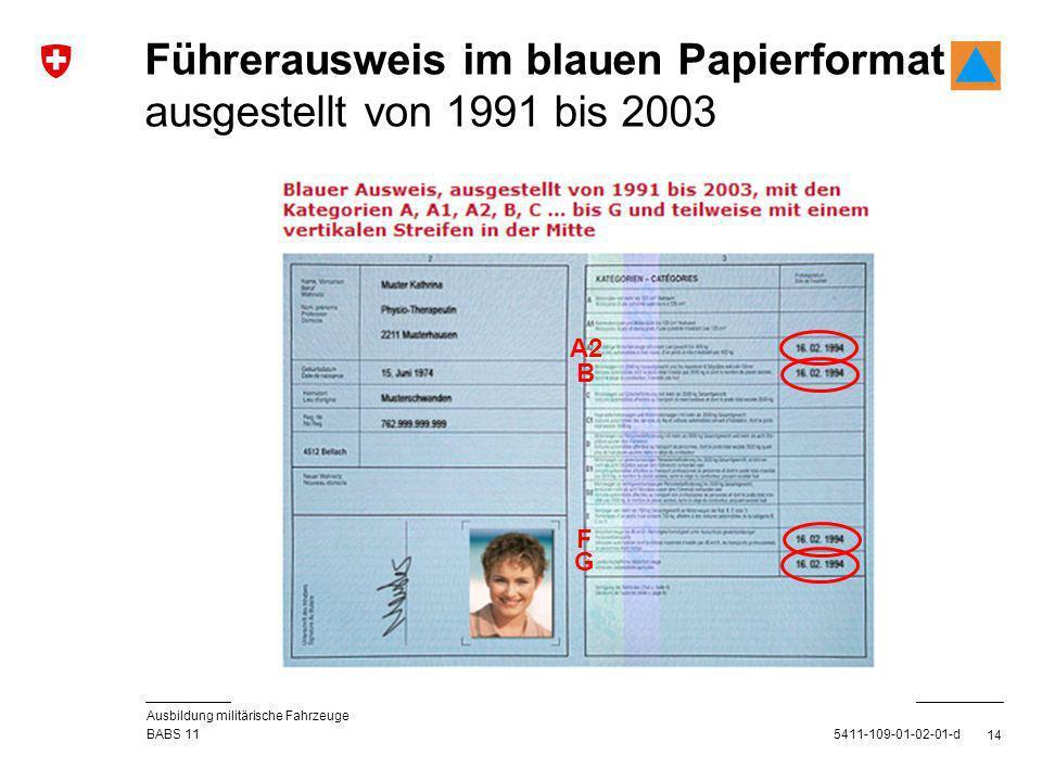 14 5411-109-01-02-01-d Führerausweis im blauen Papierformat ausgestellt von 1991 bis 2003 BABS 11 Ausbildung militärische Fahrzeuge B F A2 G