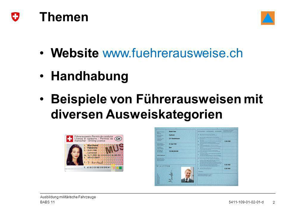 2 5411-109-01-02-01-d BABS 11 Ausbildung militärische Fahrzeuge Website www.fuehrerausweise.ch Handhabung Beispiele von Führerausweisen mit diversen Ausweiskategorien Themen