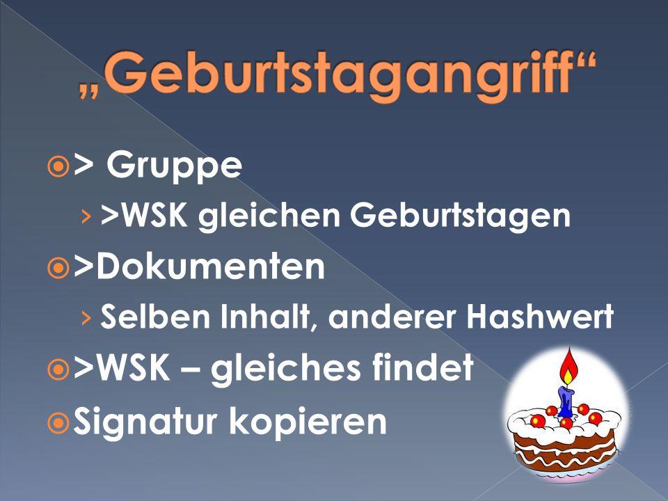 > Gruppe >WSK gleichen Geburtstagen >Dokumenten Selben Inhalt, anderer Hashwert >WSK – gleiches findet Signatur kopieren