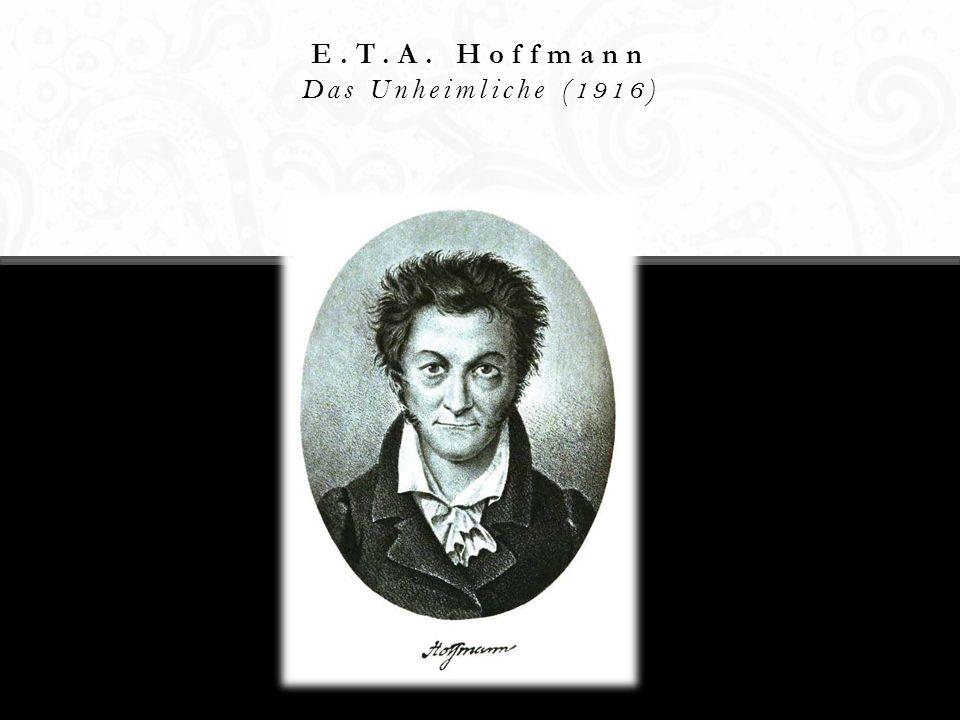 E.T.A. Hoffmann Das Unheimliche (1916)